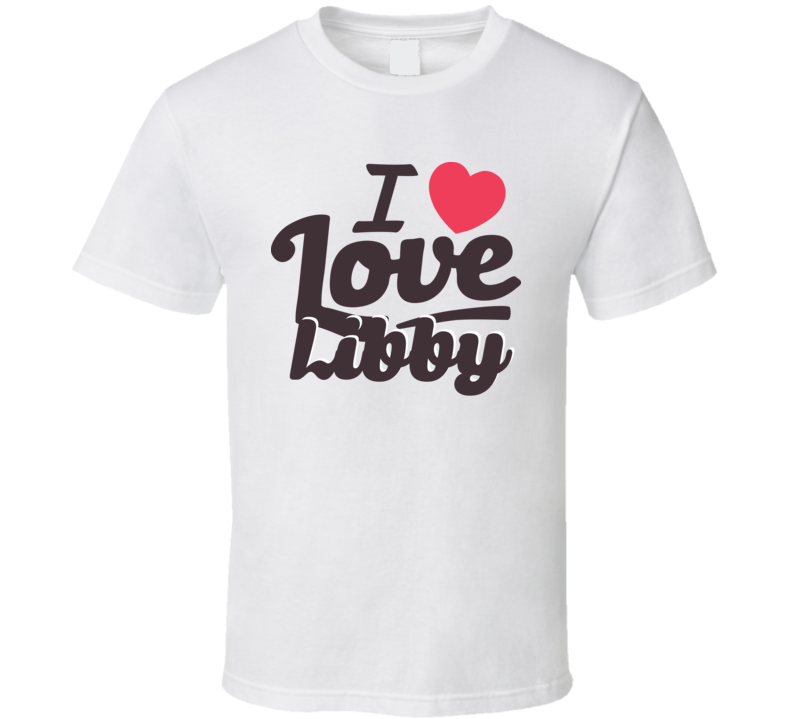 Libby I Love Boyfriend Girlfriend First Name Cool Valentines T Shirt