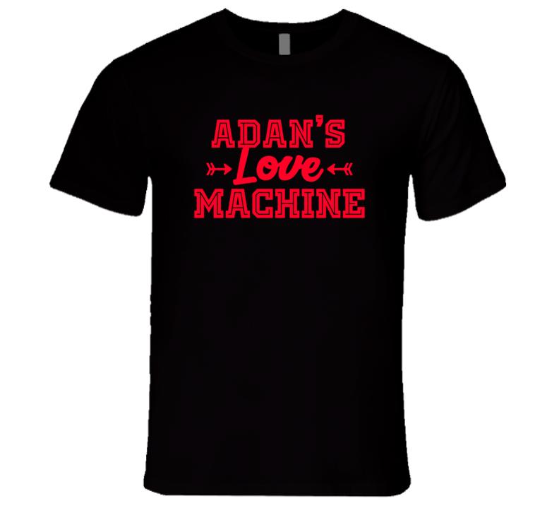 Adan Love Machine Funny First Name Valentine Gift T Shirt