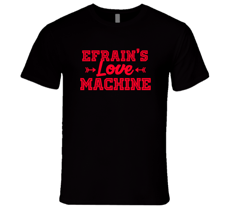Efrain Love Machine Funny First Name Valentine Gift T Shirt