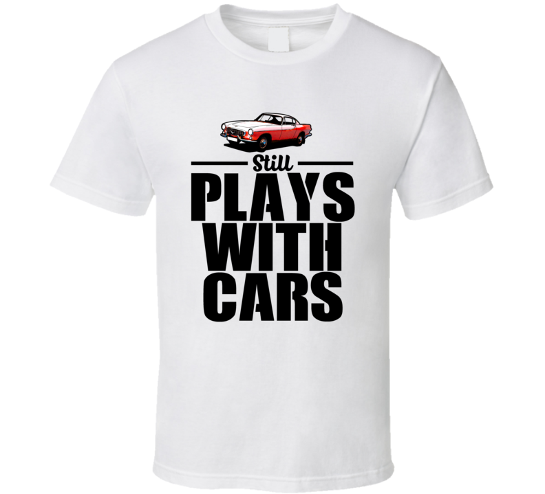 Volvo P Still Plays With Cars Cool Car T Shirt - Still cool car
