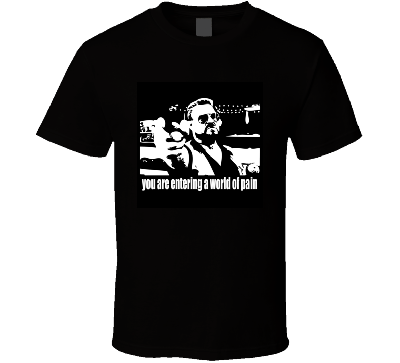 The Big Lebowski t-shirt Goodman Walter Sobchak World of Pain cult movie classic