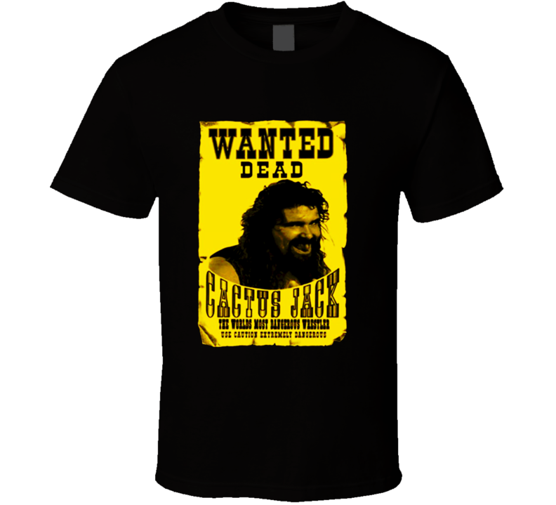 Mick Foley Cactus Jack Mankind Wanted Dead or Alive Classic Retro Wrestling T Shirt