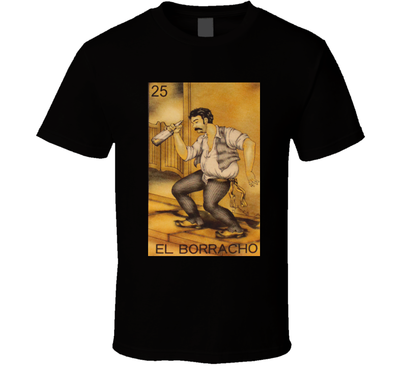 El Borracho Loteria Retro Lottery T Shirt