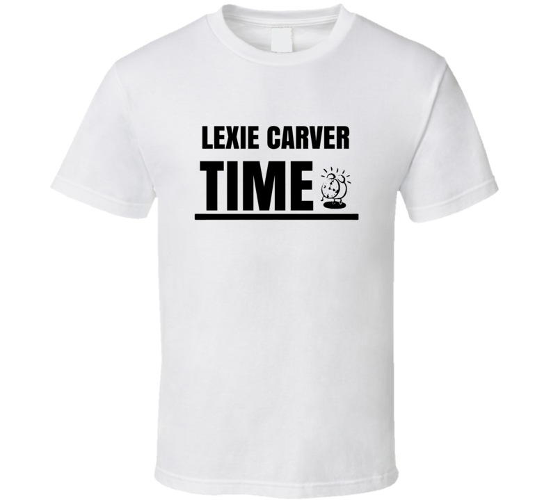 Lexie Carver Soap Opera Time Actor Tv Show T Shirt