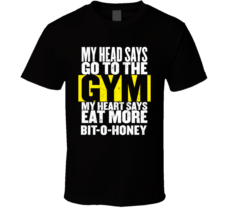 My Heart Says Eat More Bit O Honey Funny Food Gym T Shirt