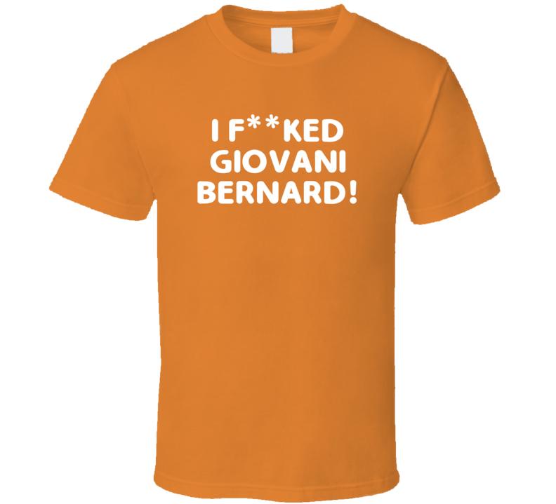 I Fcked Giovani Bernard Cincinnati Football Love Favorite Player Fan T Shirt