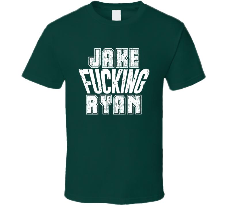 Fcking Jake Ryan Green Bay Football Team Favorite Player Fan T Shirt