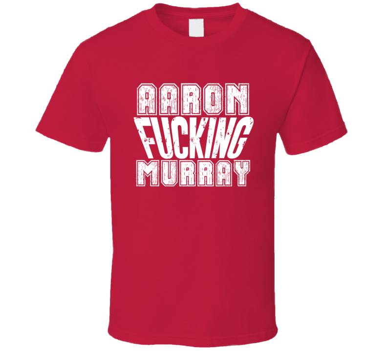 Fcking Aaron Murray Kansas City Football Team Favorite Player Fan T Shirt