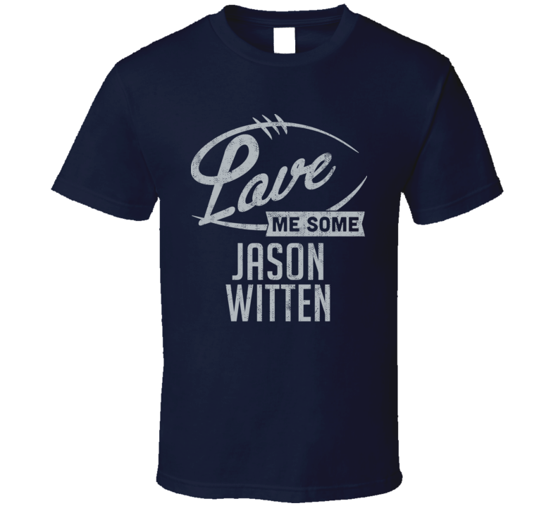 Love Me Some Jason Witten Dallas Football Sports Athlete T Shirt