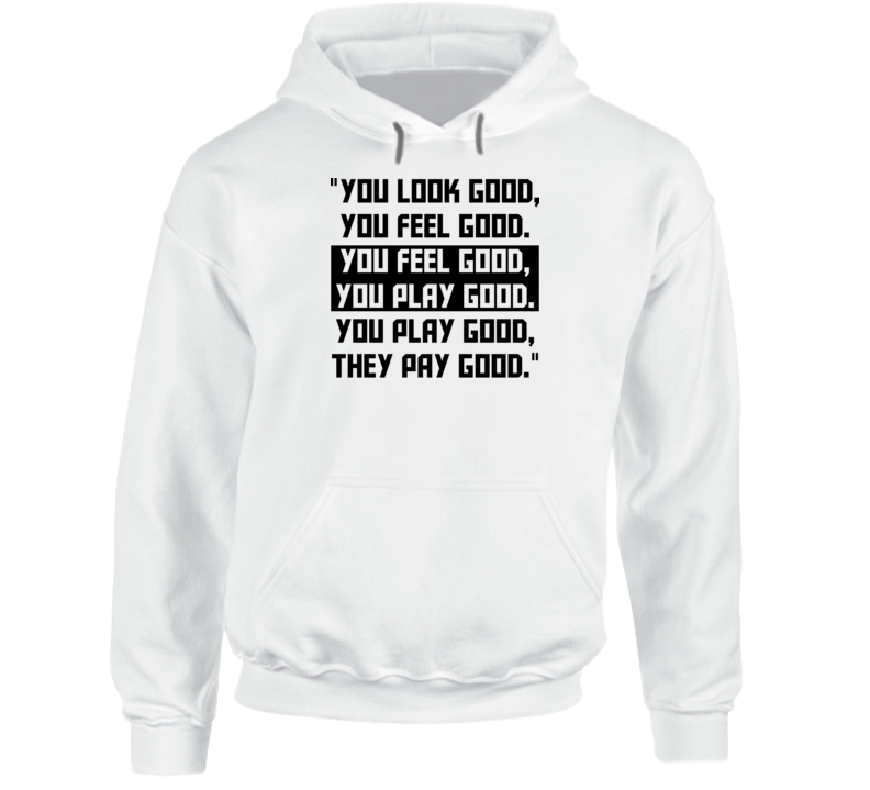 Deion Sanders You look good Hooded Sweatshirt Hoodie