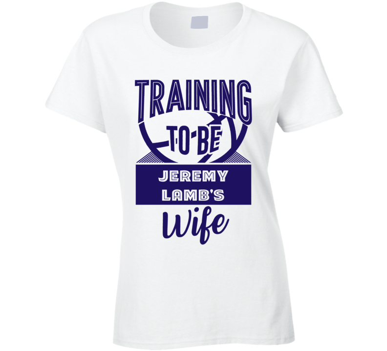 Jeremy Lamb Training To Be Wife Charlotte Basketball Sports Athlete Fan T Shirt