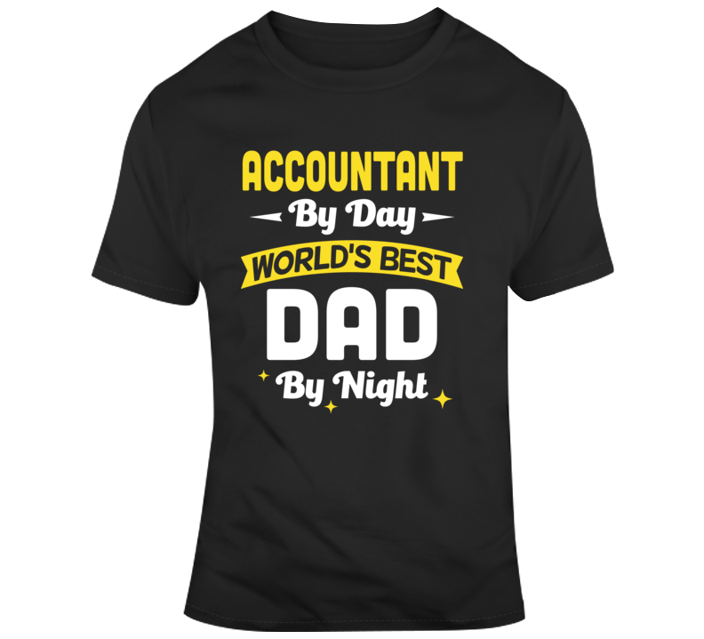 Accountant By Day World's Best Dad By Night Personalized Job Father's Day Custom Gift T Shirt