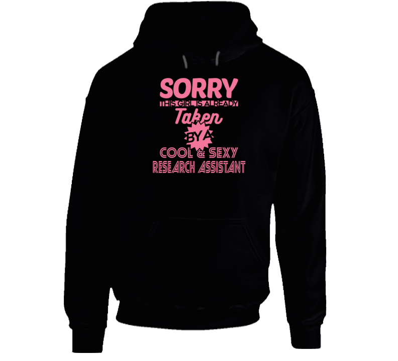 Sorry This Girl Is Already Taken By A Cool Sexy Assistant Custom Job Occupation Hoodie