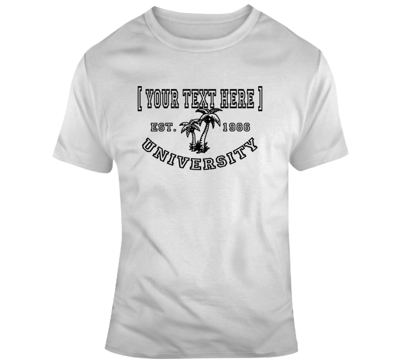 Your Text Here University City Country Parody Geography Pride Personalized T Shirt