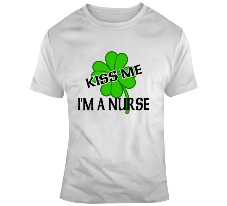 Kiss Me I'm A Nurse Custom Occupation Surname St Patricks Day Clover T Shirt