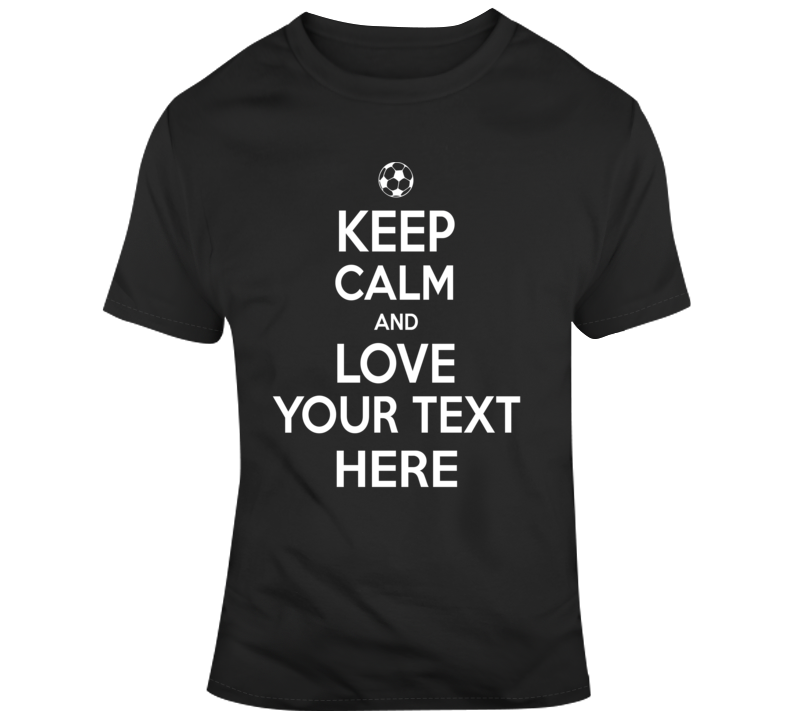 Keep Calm And Love Soccer Custom Player Name Fc T Shirt