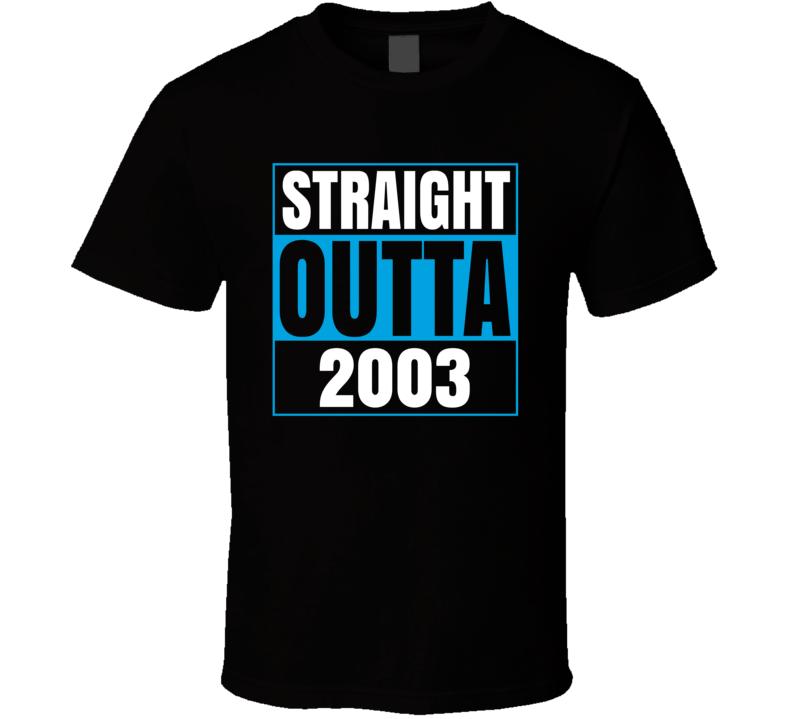 Straight Outta 2003 T Shirt