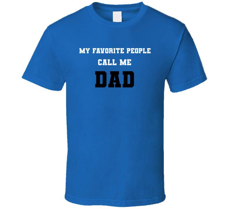My Fave People Call Me Dad Father's Day T Shirt