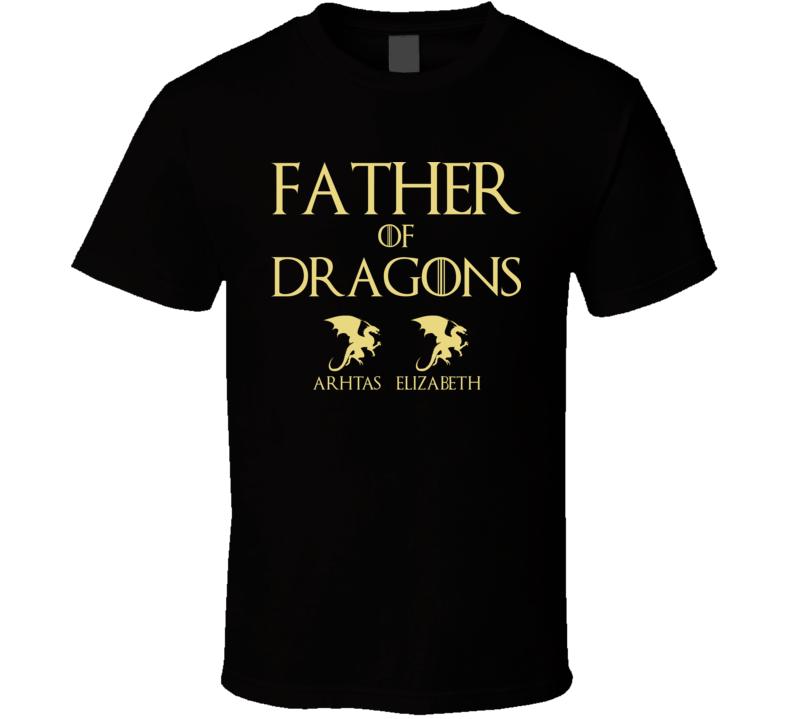 Father Of Dragons Arhtas Elizabeth T Shirt