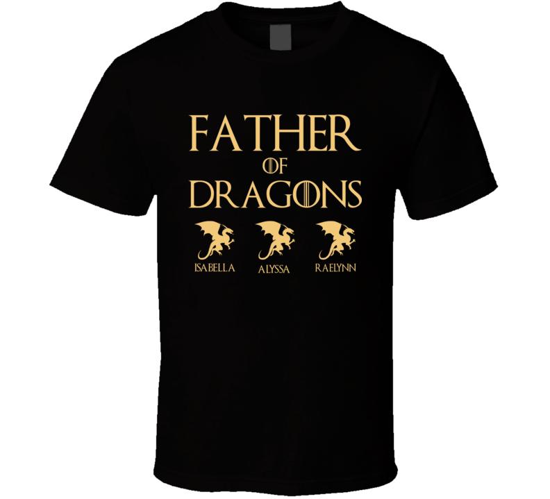 Fathers Of Dragons Raelynn Alyssa Isabella T Shirt