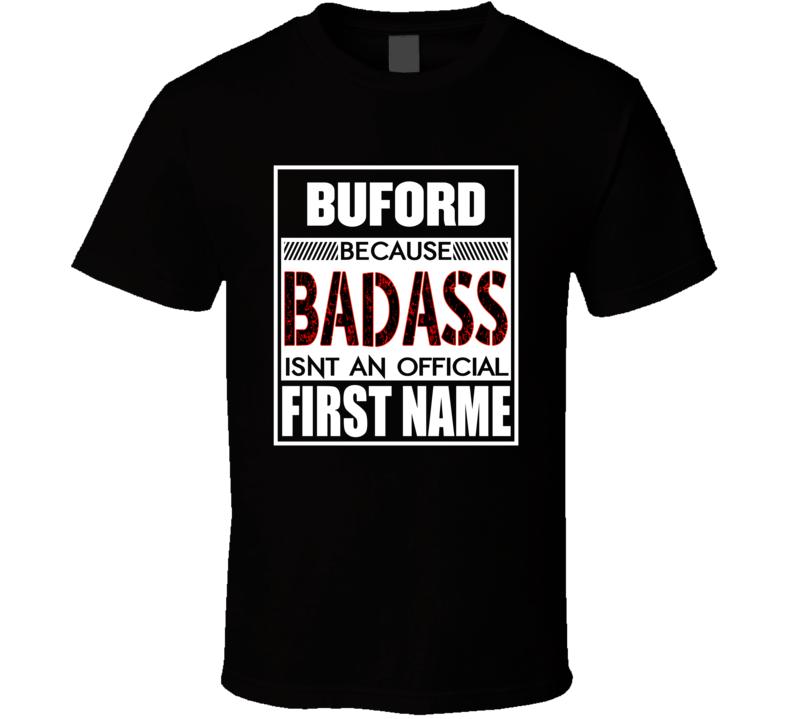 Buford Because Badass Isn't An Official First Name T Shirt
