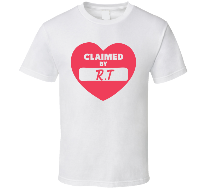 Claimed By Rt Custom Name T Shirt