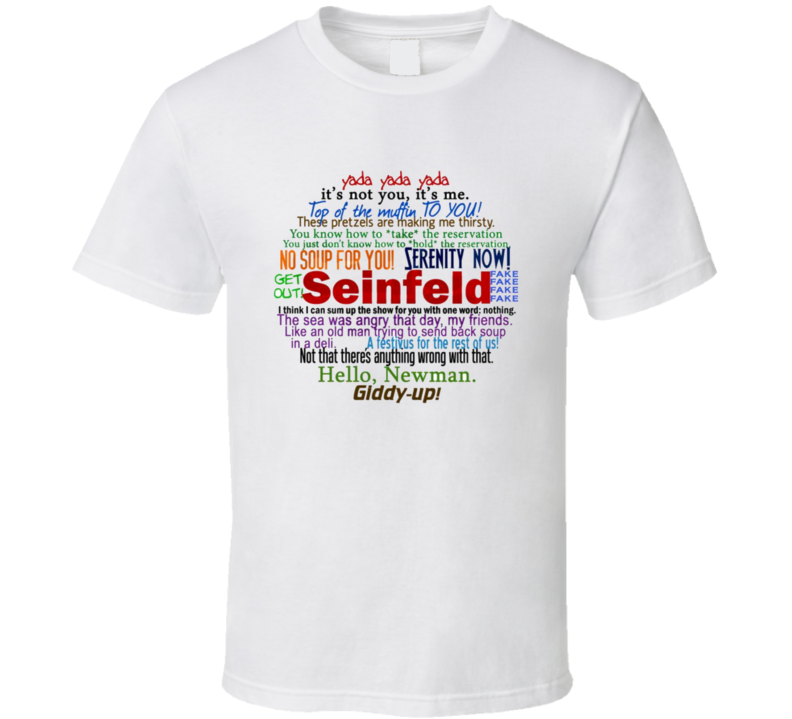 Seinfeld Tv Show Quotes T Shirt