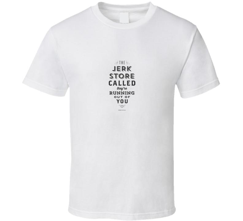 Jerk Store Seinfeld Quote T Shirt