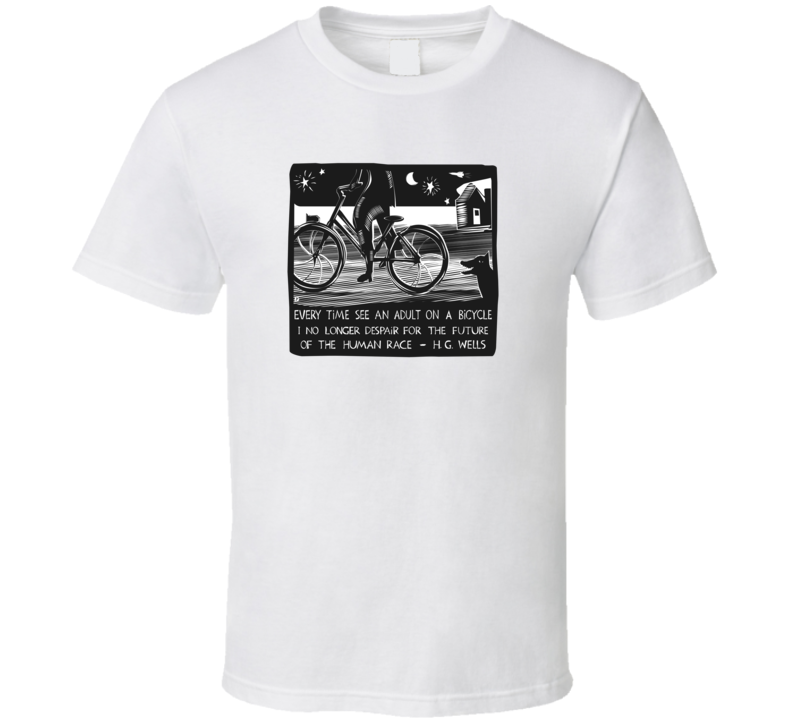 H.G. Wells Bicycle Quote Cycling Bike T Shirt