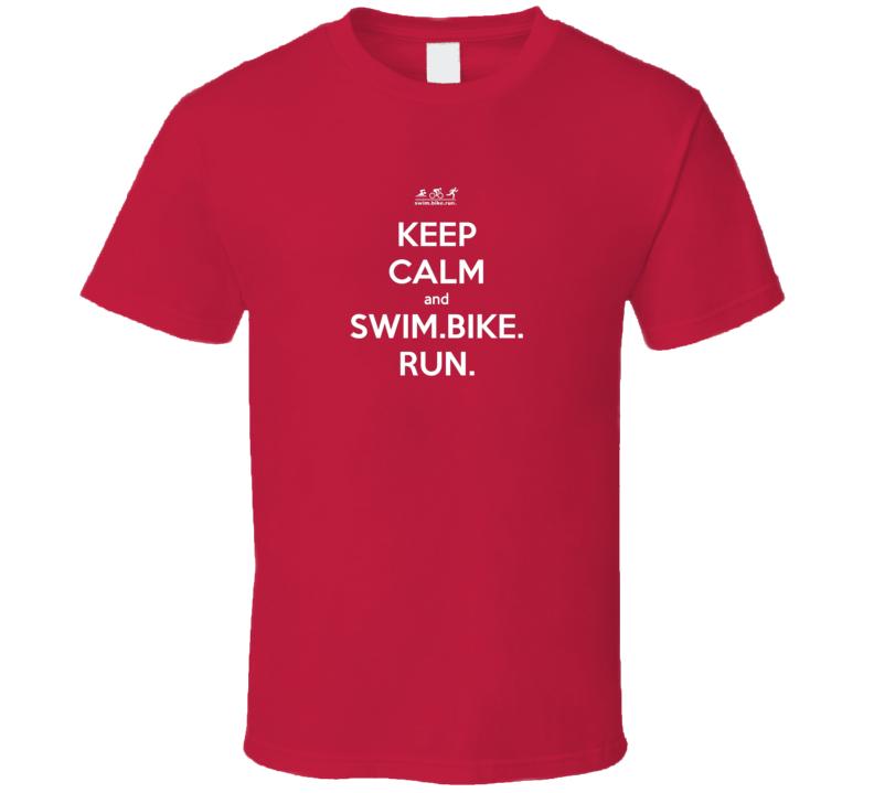 Keep Calm And Swim Bike Run Transition Triathlon T Shirt