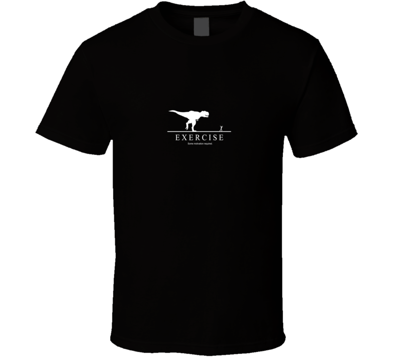 Exercise Motivation Running T Shirt