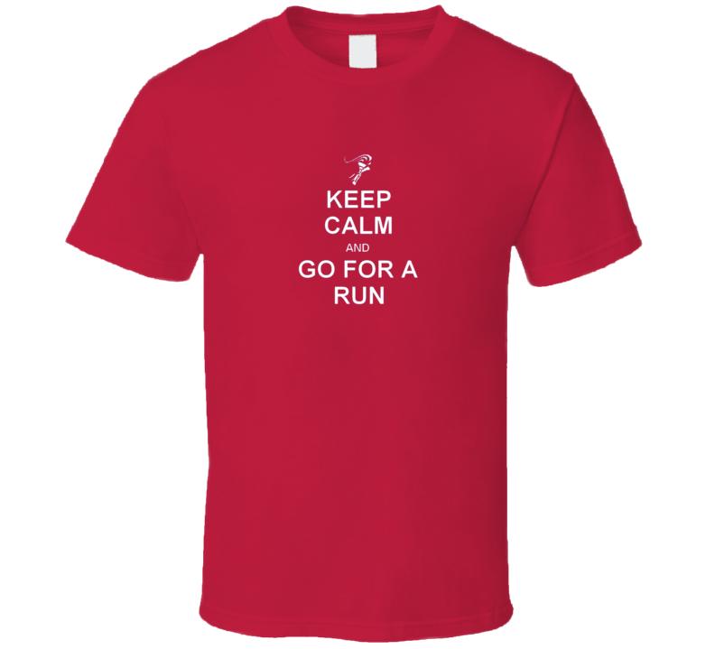 Keep Calm and Go For A Run Running Motivation T Shirt