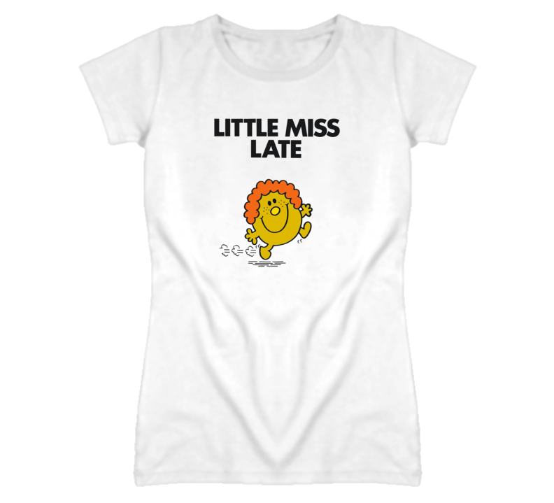 Little Miss Late T Shirt