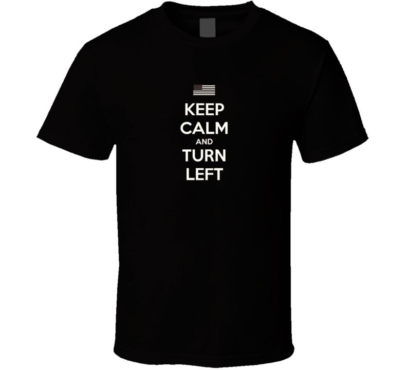 Nascar Keep Calm And Turn Left T Shirt