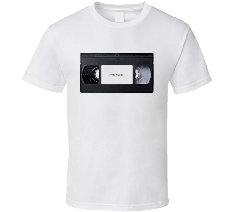 How To Twerk VCR Video T Shirt