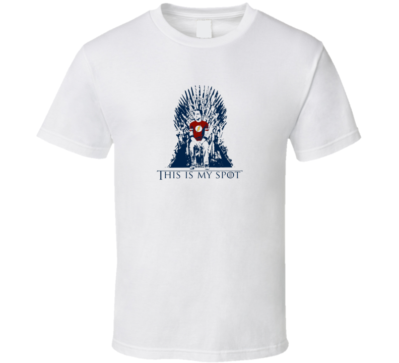 This Is My Spot King Of Thrones Big Bang Theory Parody T Shirt