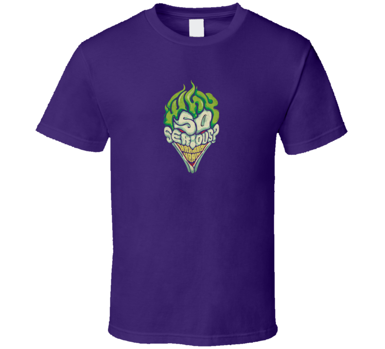 Why So Serious The Joker Parody T Shirt