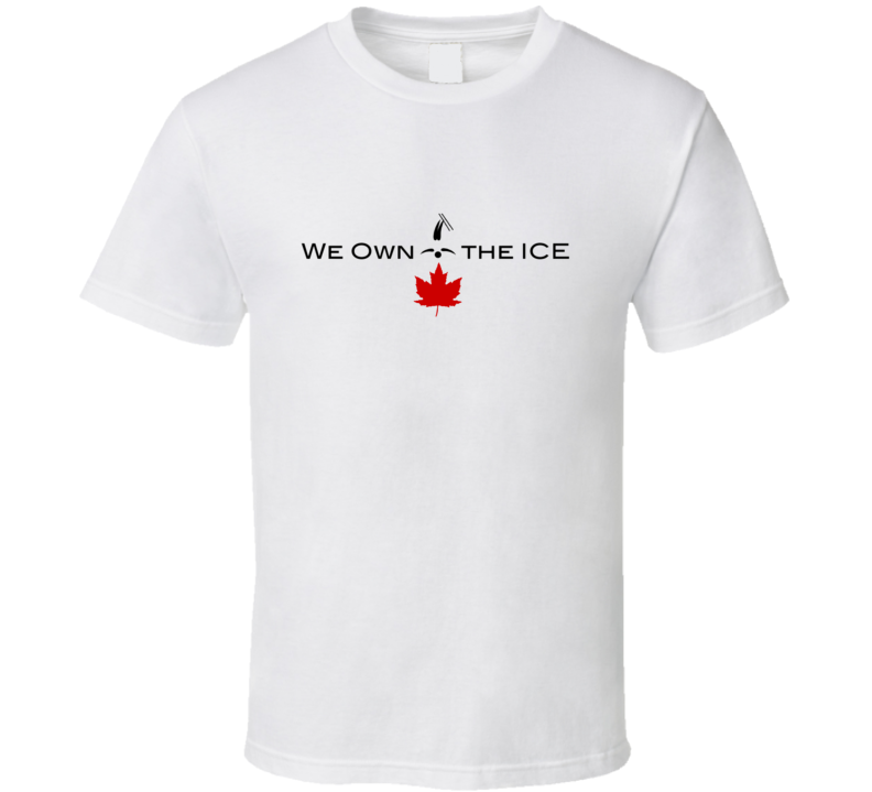 We Own The Ice Freestyle Skiing Canada Winter Olympics T Shirt