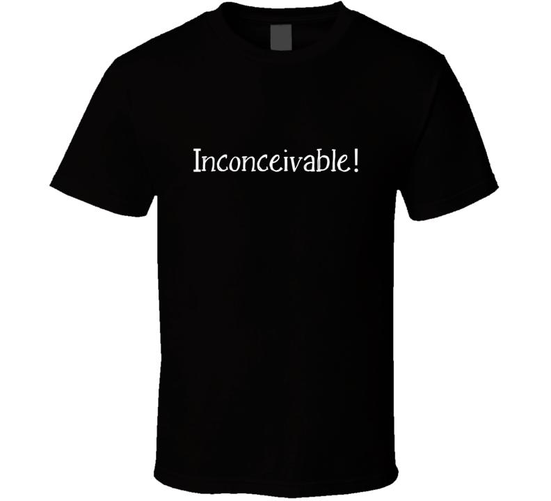 Inconceivable Princess Bride T Shirt