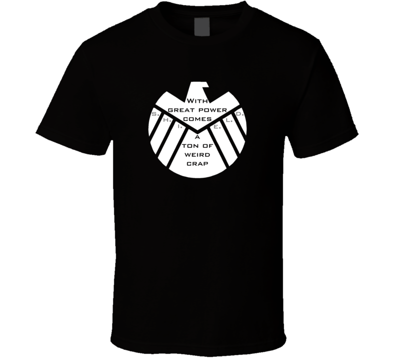 With Great Power Comes A Ton Of Weird Crap Agents Of Shield T Shirt
