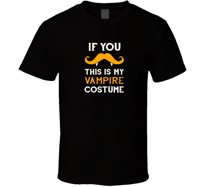 If You Mustache This Is My Vampire Costume Movember T Shirt