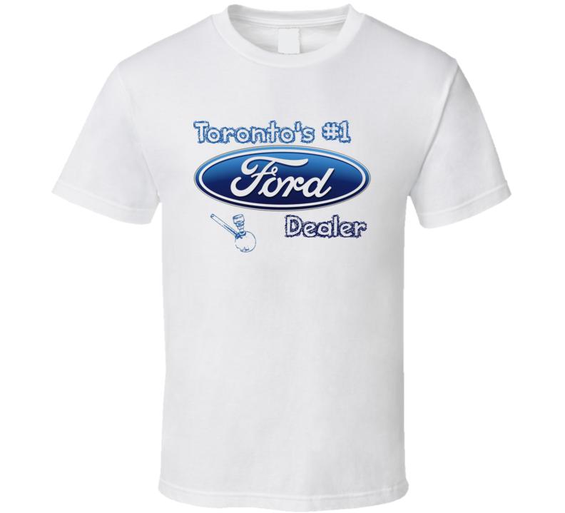 Toronto's #1 Ford Crack Dealer Rob Ford T Shirt
