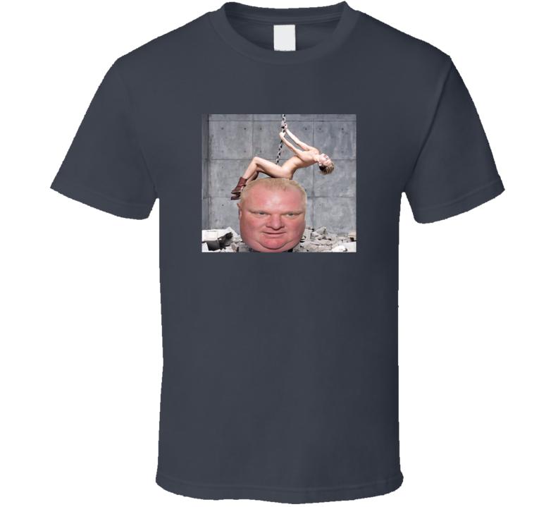 Ford Wrecking Ball Miley Cyrus Rob Ford Parody T Shirt