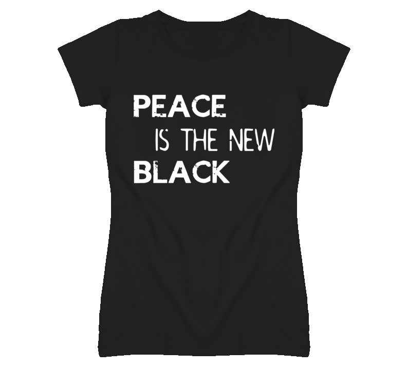 Peace Is The New Black T Shirt