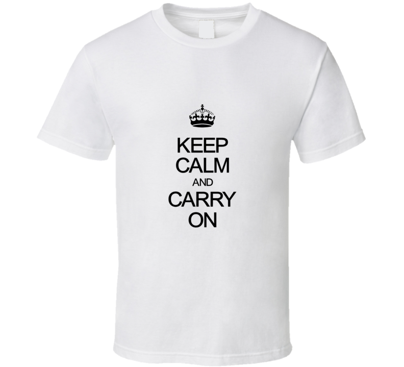 Black Keep Calm And Carry On T Shirt