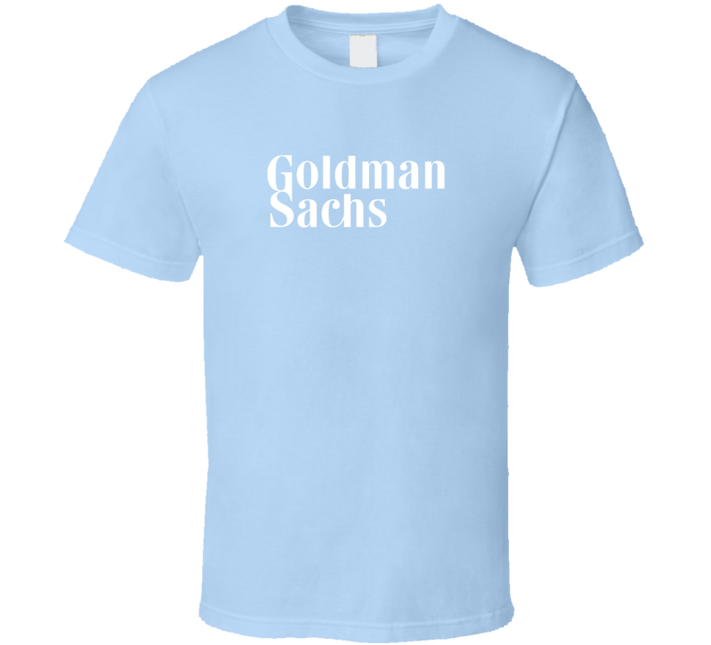Goldman Sachs Law Firm Fan T Shirt