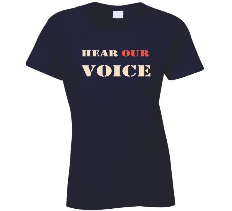 Hear Our Voice Womens March On Washington Trump President Supporter T Shirt