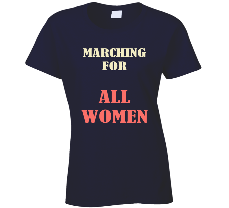 Marching For All Women March On Washington Womens Rights USA Trump T Shirt
