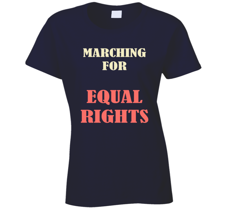 Marching For Equal Rights March On Washington Womens Rights USA Trump T Shirt