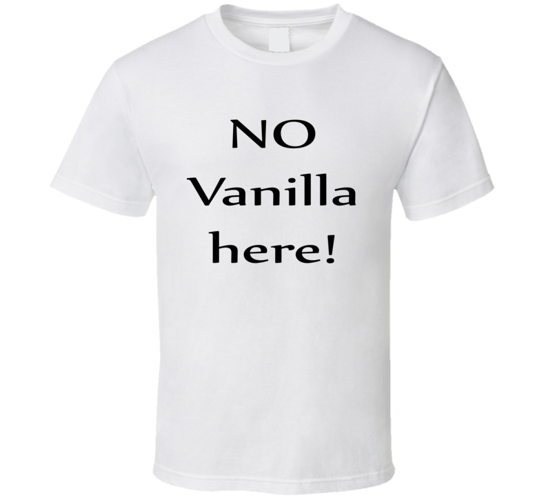 No Vanilla Here 50 Shades Of Grey Fan T Shirt